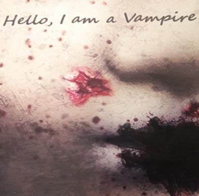 Hello, I am a Vampire